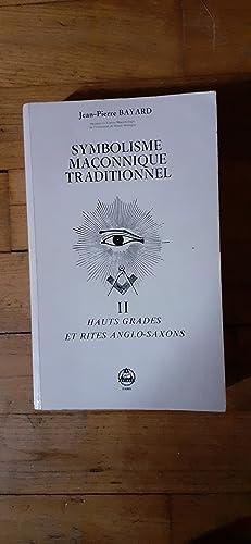 Symbolisme maçonnique traditionnel. II. Hauts Grades et: BAYARD Jean-Pierre.