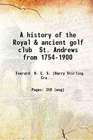 A history of the Royal & ancient: H. S. C.