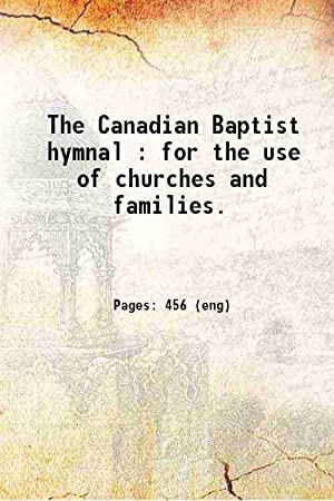 The Canadian Baptist hymnal (1899)[HARDCOVER]: Anonymous