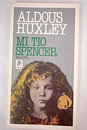 Mi tío Spencer: Huxley, Aldous
