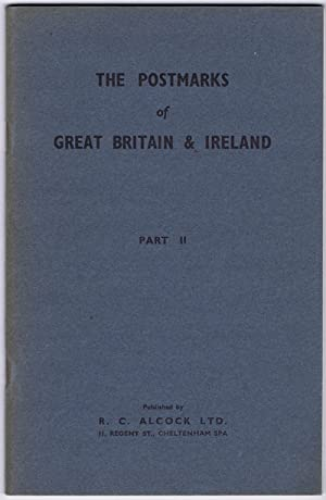 The Postmarks of Great Britain and Ireland.: ALCOCK R.C.