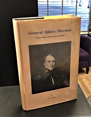 General Sidney Sherman: Texas Soldier, Statesman and: W.N. Bate