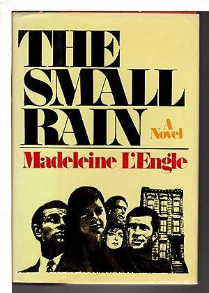 THE SMALL RAIN.: L'Engle, Madeleine.