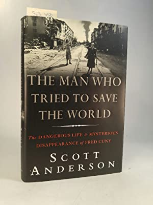 The Man Who Tried to Save the World. [Neubuch] The dangerous life and mysterious disappearence of...