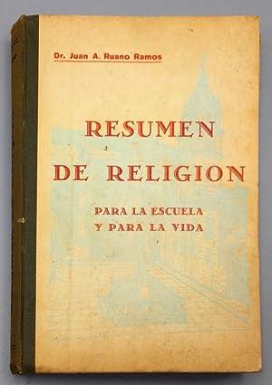 Resumen de Religión para la escuela y: Juan A. Ruano