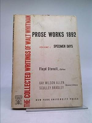 Prose Works 1892: Volume I Vol. 1: Walt Whitman