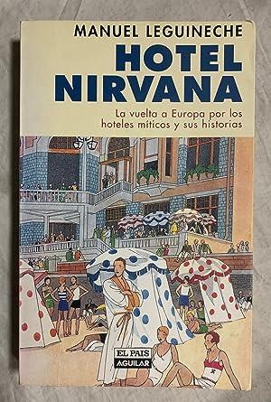 HOTEL NIRVANA. La vuelta a Europa por: LEGUINECHE, Manuel