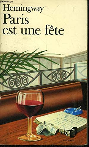 Paris est une fête: Hemingway Ernest