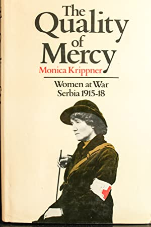 The Quality of Mercy: Women at War: Krippner, Monica