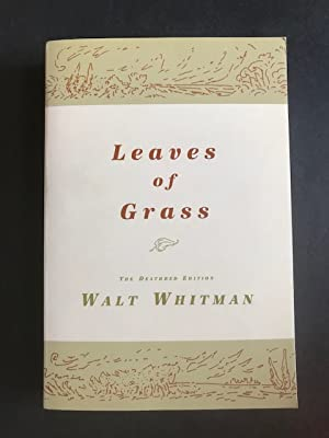 """Leaves of Grass: The """"Death-Bed"""" Edition: Whitman, Walt"""