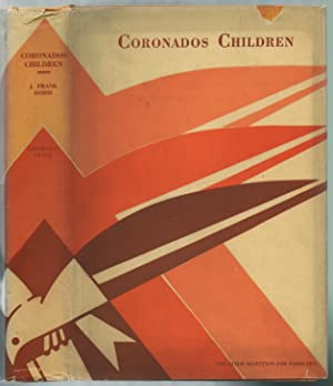 Coronado's Children: Tales of Lost Mines and: DOBIE, J. Frank
