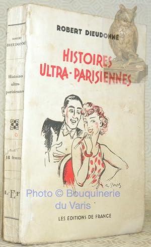 Histoires ultra-parisiennes. Illustrations de G. Pavis.: DIEUDONNE, Robert.