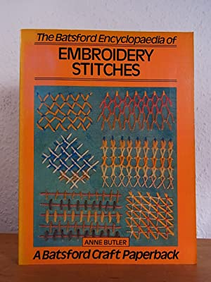 The Batsford Encyclopaedia of Embroidery Stitches: Butler, Anne: