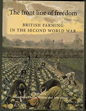 The Front Line of Freedom: British Farming in the Second World War