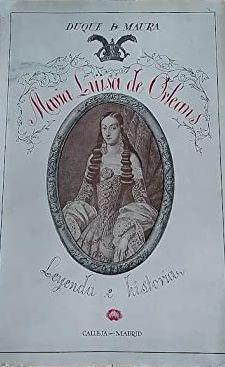 MARIA LUISA DE ORLEANS REINA DE ESPAÑA: MAURA, Duque de