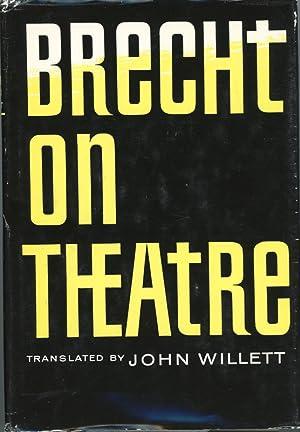 Brecht on Theatre: The Development of an: Bertolt Brecht; John