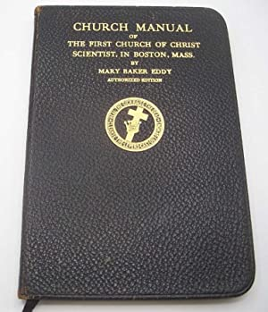 Manual of the Mother Church, the First: Eddy, Mary Baker