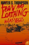 Fear and Loathing in Las Vegas: Thompson, Hunter S.