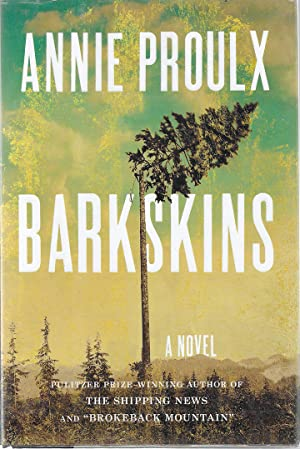 Barkskins ***SIGNED***: Proulx, Annie