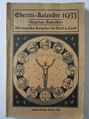 "Ebertin-Kalender 1933. ""Regulus-Kalender"". Astrologischer Ratgeber für Stadt: Ebertin, Elsbeth:"