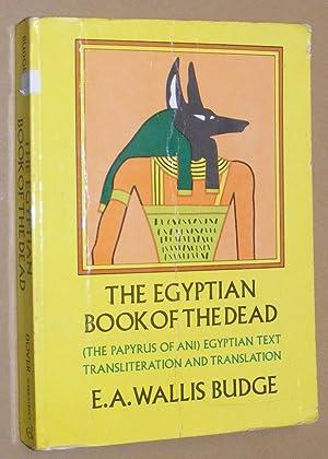 The Egyptian Book of the Dead. The: E A Wallis