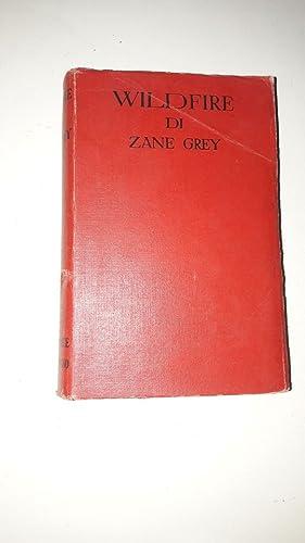 Wildfire (romantica mondiale Sonzogno - 123): Zane Grey
