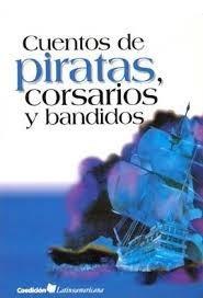 Cuentos De Piratas Corsarios Y Bandidos -: Vv. Aa.