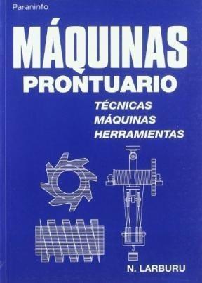 Maquinas Prontuario Tecnicas Maquinas Herramientas - Larbur: LARBURU NICOLAS