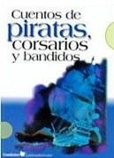Cuentos De Piratas Corsarios Y Bandidos -: VV.AA.