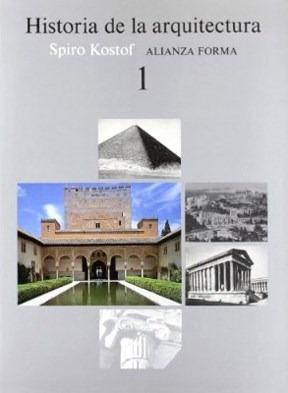 Historia De La Arquitectura 1 (coleccion Forma: KOSTOF SPIRO