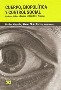 Cuerpo Biopolitica Y Control Social America Latina: MIRANDA MARISA /