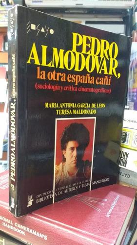 Pedro Almodovar, La Otra España Cañi -: Maria Antonia Garcia
