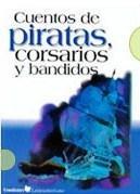 Cuentos De Piratas, Corsarios Y Bandidos: Autores Varios