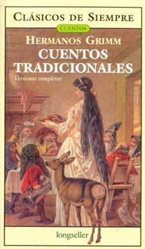 Cuentos Tradicionales. Versiones Completas: Grimm, Jakob Ludwig