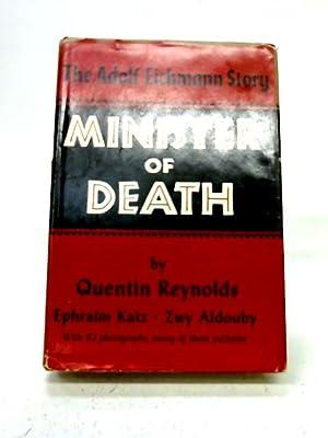 Minister of Death: the Adolf Eichmann Story: Quentin Reynolds, Ephraim