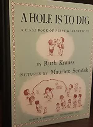 A Hole Is To Dig // FIRST: Krauss, Ruth (Illustrated