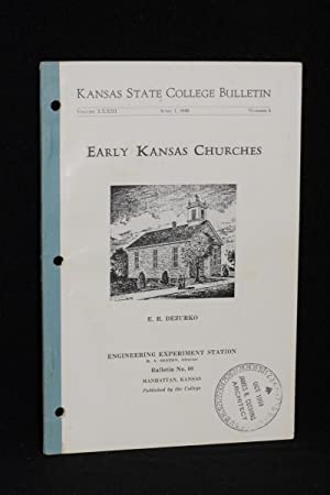 Kansas State College Bulletin; Volume XXXIII; April 1, 1949; Number 5; Early Kansas Churches