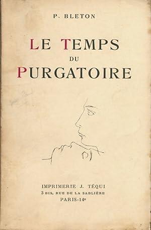 Le temps du purgatoire - Paul Bleton: Paul Bleton