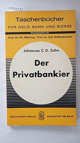 Der Privatbankier. Taschenbücher für Geld, Bank und: Zahn, Johannes C.