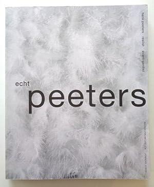 Echt Peeters - Henk Peeters, realist, avant-gardist: PEETERS, HENK -