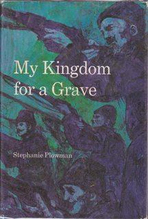 My kingdom for a grave: Plowman, Stephanie