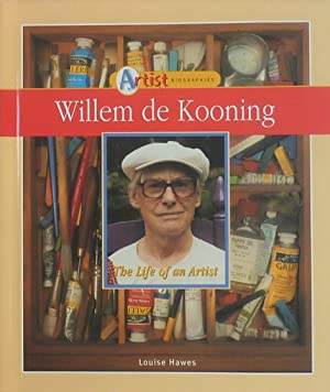 Willem de Kooning. The Life of an Artist,