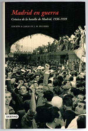 MADRID EN GUERRA. Crónica de la batalla: VVAA (Edición a