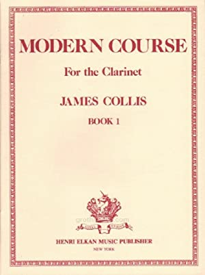 Modern Course for the Clarinet, Book 1: James Collis