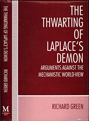 The Thwarting of Laplace's Demon / Arguments Against the Mechanistic World-View (SIGNED)