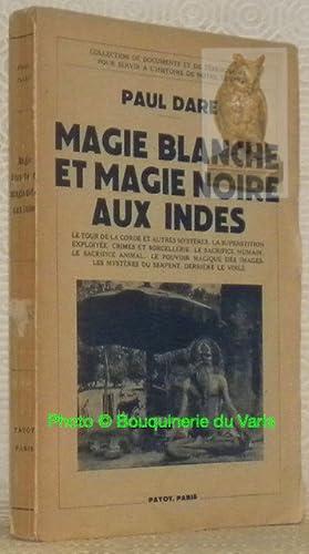 Magie blanche et magie noire aux Indes.: DARE, Paul.