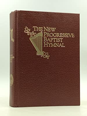 THE NEW PROGRESSIVE BAPTIST HYMNAL: D.E. King, ed