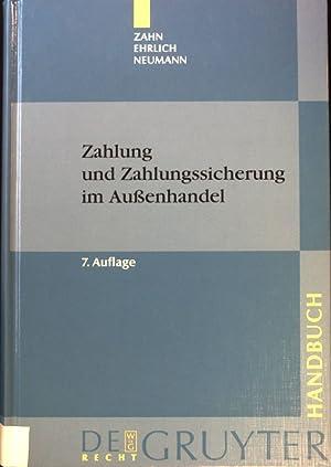 Zahlung und Zahlungssicherung im Außenhandel. De-Gruyter-Handbuch.: Zahn, Johannes C.