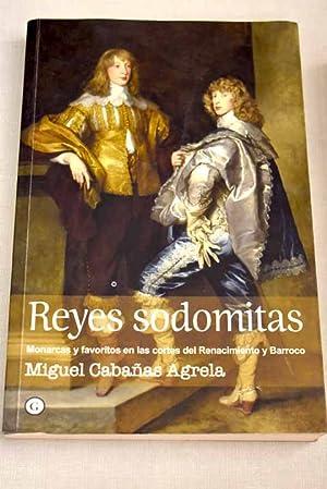 Reyes sodomitas: monarcas y favoritos en las: Cabañas Agrela, José