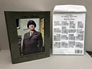 Last Shots for Patton's Third Army ( signed , dated & maps )